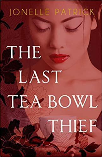 Cover of The Last Tea Bowl Thief by Jonelle Patrick