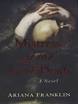 Cover of Mistress of the Art of Death by Ariana Franklin