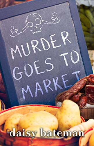 Cover of Murder Goes to Market by Daisy Bateman